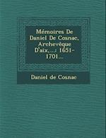 Memoires de Daniel de Cosnac, Archeveque D'Aix, ... af Daniel De Cosnac
