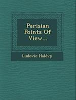 Parisian Points of View... af Ludovic Halevy