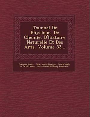 Journal de Physique, de Chemie, D'Histoire Naturelle Et Des Arts, Volume 33...