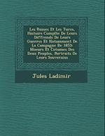Les Russes Et Les Turcs, Histoire Compl Te de Leurs Diff Rends de Leurs Guerres Et Notamment de La Campagne de 1853 af Jules Ladimir