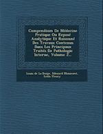 Compendium de Medecine Pratique Ou Expose Analytique Et Raisonne Des Travaux Contenus Dans Les Principaux Traites de Pathologie Interne, Volume 2... af Edouard Monneret, Louis Fleury