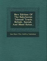 New Edition of the Babylonian Talmud af Godfrey Taubenhaus, Isaac Mayer Wise