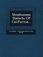 Shoshonean Dialects of California...