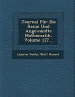 Journal Fur Die Reine Und Angewandte Mathematik, Volume 127... af Kurt Hensel, Lazarus Fuchs