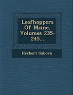 Leafhoppers of Maine, Volumes 235-245...
