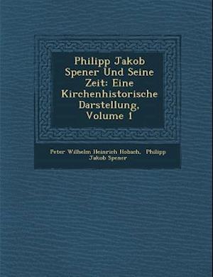 Philipp Jakob Spener Und Seine Zeit