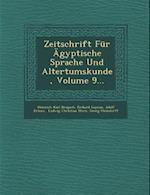 Zeitschrift Fur Agyptische Sprache Und Altertumskunde, Volume 9...