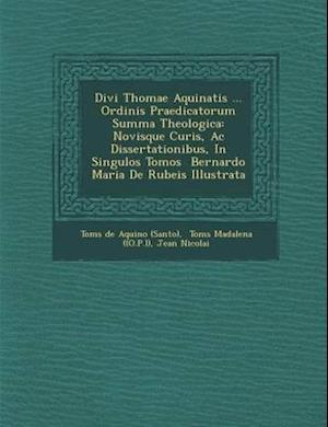 Bog, paperback Divi Thomae Aquinatis ... Ordinis Praedicatorum Summa Theologica af Jean Nicolai