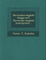 Slovensko-Angleki Razgovori af Victor J. Kubelka