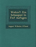 Wohin? af August Wilhelm Iffland