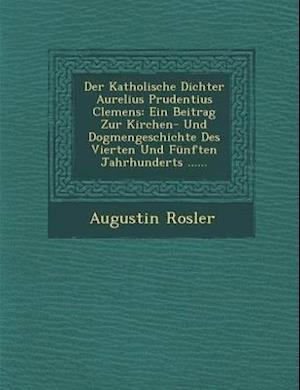 Der Katholische Dichter Aurelius Prudentius Clemens