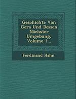 Geschichte Von Gera Und Dessen Nachster Umgebung, Volume 1... af Ferdinand Hahn