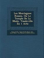 Les Montagnes Russes, Ou Le Temple de La Mode, Vaudeville En 1 Acte