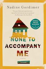 None to Accompany Me af Nadine Gordimer