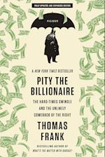 Pity the Billionaire af Thomas Frank