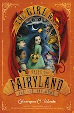 The Girl Who Raced Fairyland All the Way Home af Catherynne M. Valente