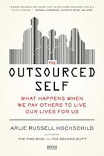 The Outsourced Self af Arlie Russell Hochschild