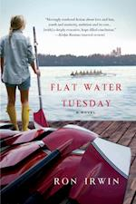 Flat Water Tuesday af Ron Irwin