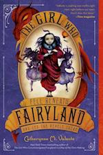 The Girl Who Fell Beneath Fairyland and Led the Revels There (Fairyland)