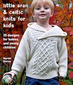 Little Aran & Celtic Knits for Kids af Martin Storey