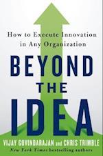 Beyond the Idea af Vijay Govindarajan