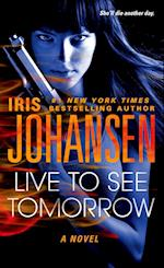 Live to See Tomorrow af Iris Johansen
