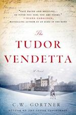 The Tudor Vendetta af C. W. Gortner