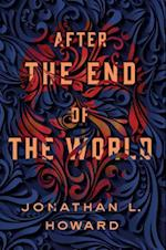 After the End of the World af Jonathan L. Howard