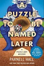 A Puzzle to Be Named Later (Puzzle Lady Mysteries)