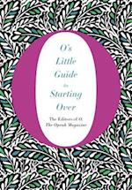 O's Little Guide to Starting Over (Os Little Books)