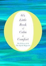 O's Little Book of Calm & Comfort (Os Little Books)