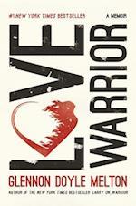Love Warrior af Glennon Doyle Melton