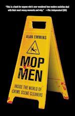 Mop Men: Inside the World of Crime Scene Cleaners af Alan Emmins
