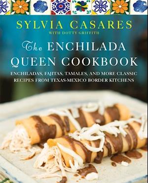 Enchilada Queen Cookbook af Dotty Griffith, Sylvia Casares