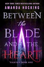 Between the Blade and the Heart (The Valkyrie)