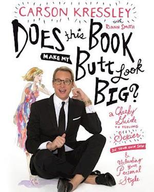 Does This Book Make My Butt Look Big? af Carson Kressley, Riann Smith