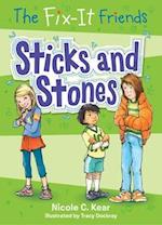 Sticks and Stones (Fix It Friends)