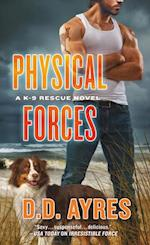 Physical Forces (A K 9 Rescue Novel)
