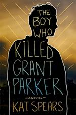 Boy Who Killed Grant Parker