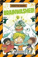 Brainwashed! (Disaster Diaries)
