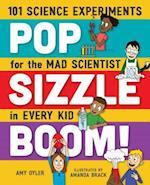 Pop, Sizzle, Boom!