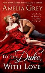 To the Duke, With Love (Rakes of St James)