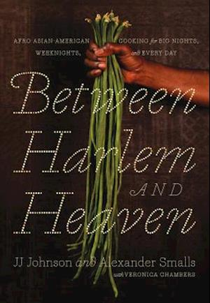 Bog, hardback Between Harlem and Heaven af JJ Johnson, Alexander Smalls