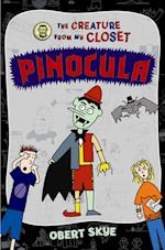 Pinocula (Creature from My Closet)