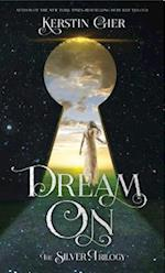 Dream on (The Silver Trilogy)