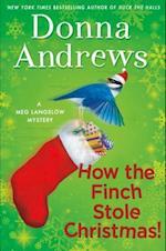How the Finch Stole Christmas! (Meg Langslow Mysteries)