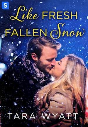 Like Fresh Fallen Snow af Tara Wyatt