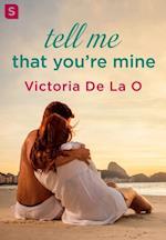 Tell Me That You're Mine af Victoria De La O