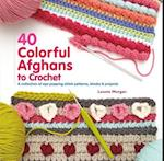 40 Colorful Afghans to Crochet