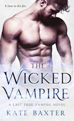The Wicked Vampire (Last True Vampire)